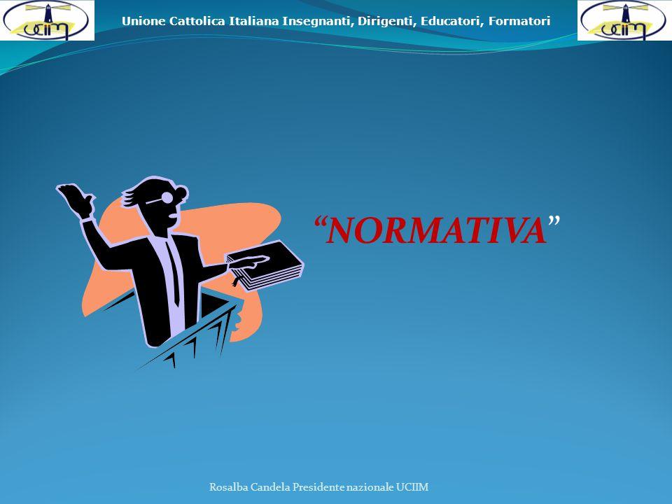 Unione Cattolica Italiana Insegnanti, Dirigenti, Educatori, Formatori Deve far leva sull ' Autovalutazione per perseguire la Qualit à Rosalba Candela Presidente nazionale UCIIM