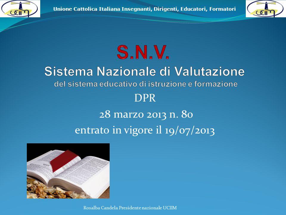 Unione Cattolica Italiana Insegnanti, Dirigenti, Educatori, Formatori Rosalba Candela Presidente nazionale UCIIM S.N.V.