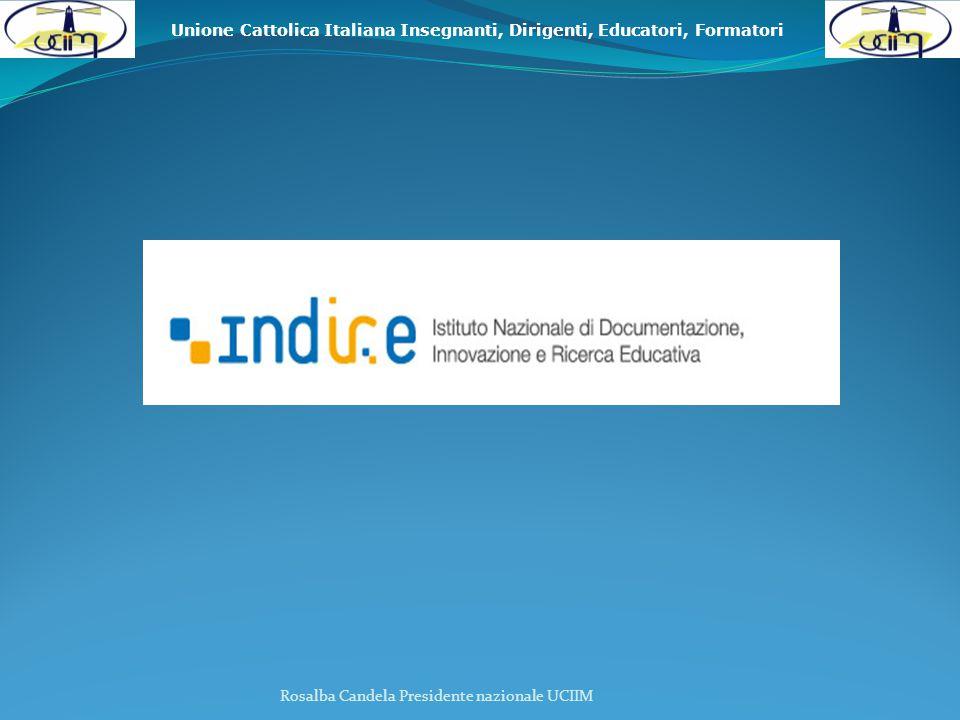 Unione Cattolica Italiana Insegnanti, Dirigenti, Educatori, Formatori Rosalba Candela Presidente nazionale UCIIM