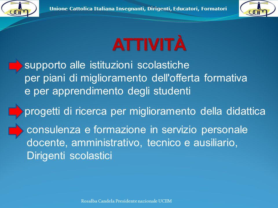 Unione Cattolica Italiana Insegnanti, Dirigenti, Educatori, Formatori CHI VALUTARE COSA VALUTARE Rosalba Candela Presidente nazionale UCIIM