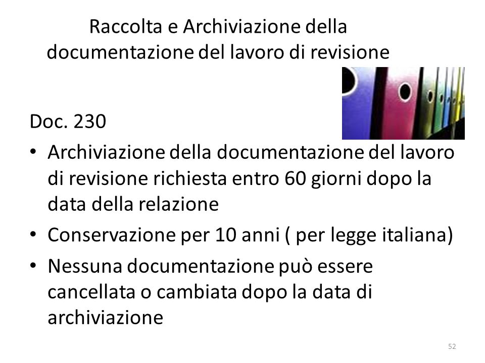 52 Raccolta e Archiviazione della documentazione del lavoro di revisione Doc. 230 Archiviazione della documentazione del lavoro di revisione richiesta