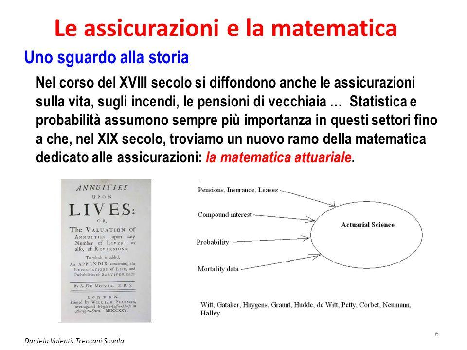 Daniela Valenti, Treccani Scuola 7 Valutazione soggettiva della probabilità Scommesse e assicurazioni portano, nella prima metà del '900, a introdurre e sviluppare una valutazione soggettiva della probabilità.