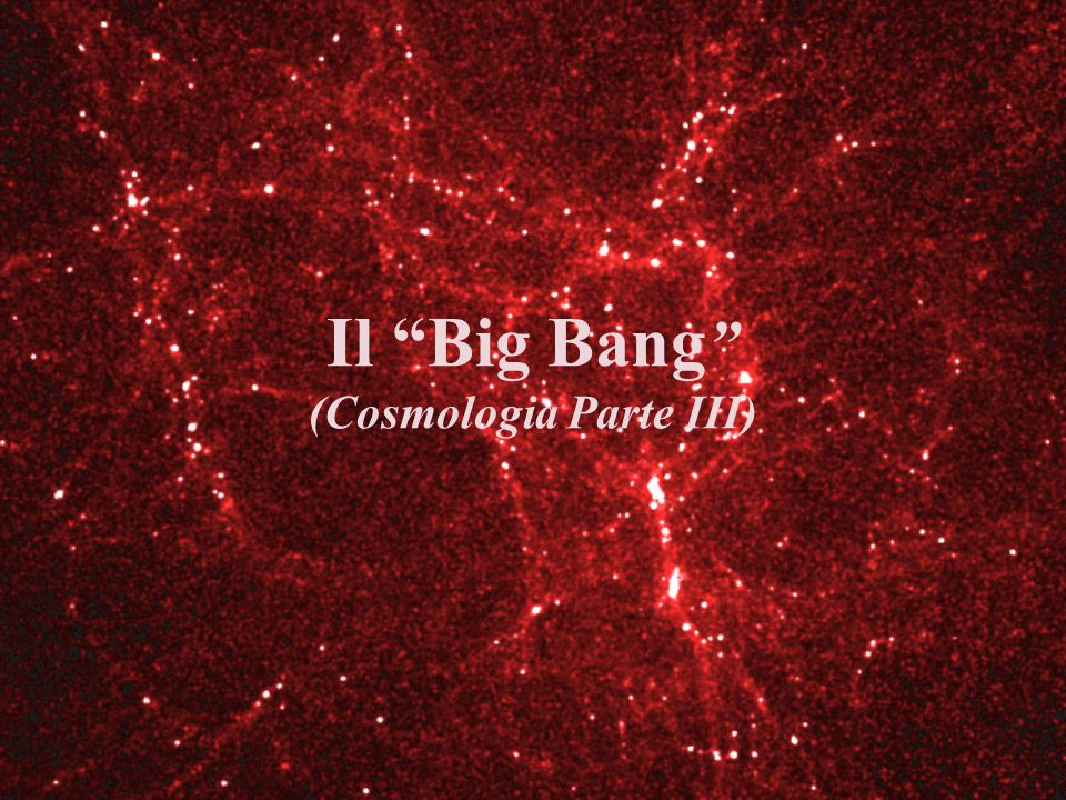 1° Evidenza a favore del Big Bang G.Lemaître nel 1927 propose lo scenario di un'esplosione iniziale.