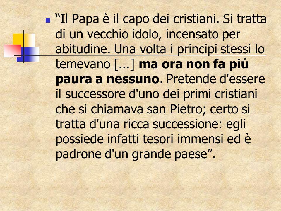 Il Papa è il capo dei cristiani.Si tratta di un vecchio idolo, incensato per abitudine.