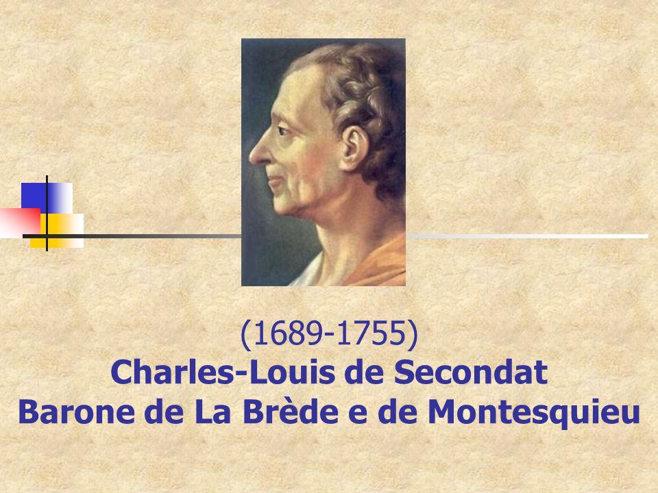 (1689-1755) Charles-Louis de Secondat Barone de La Brède e de Montesquieu