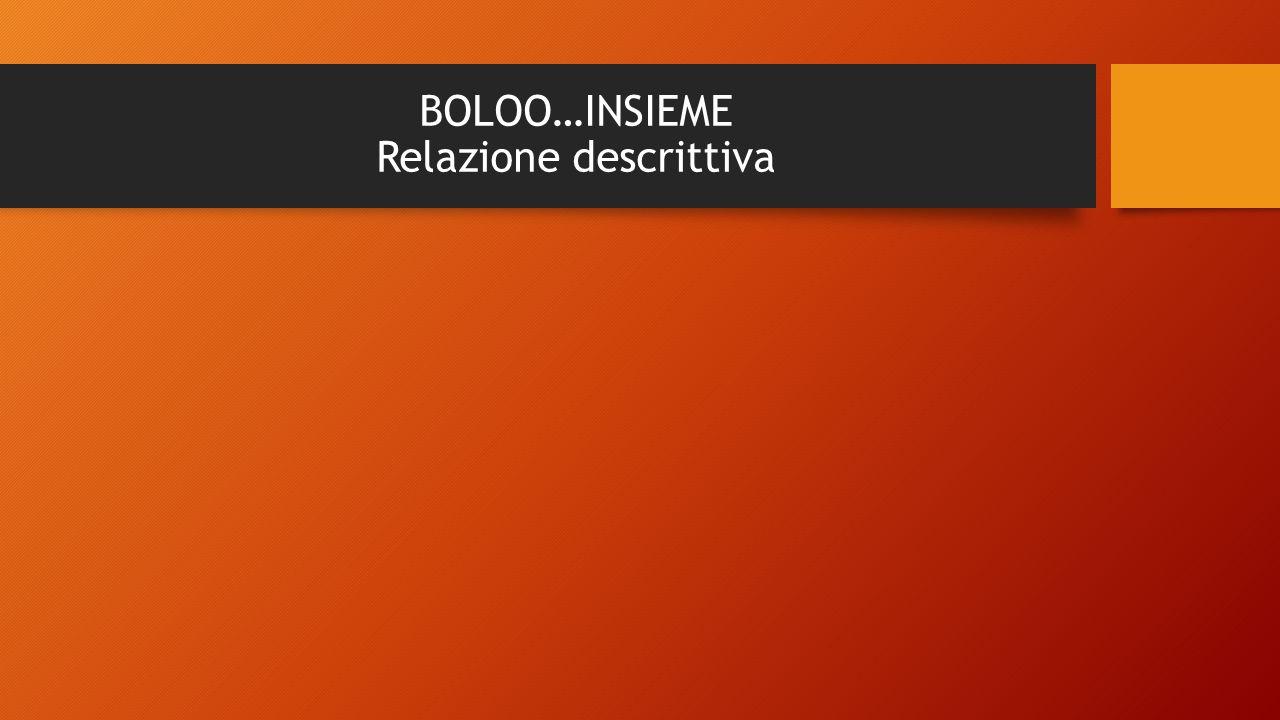 BOLOO…INSIEME Relazione descrittiva