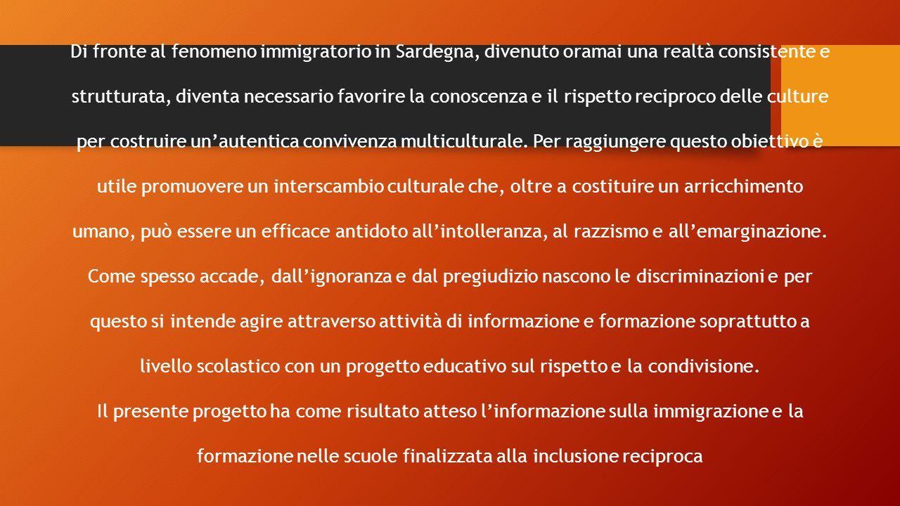 Di fronte al fenomeno immigratorio in Sardegna, divenuto oramai una realtà consistente e strutturata, diventa necessario favorire la conoscenza e il rispetto reciproco delle culture per costruire un'autentica convivenza multiculturale.