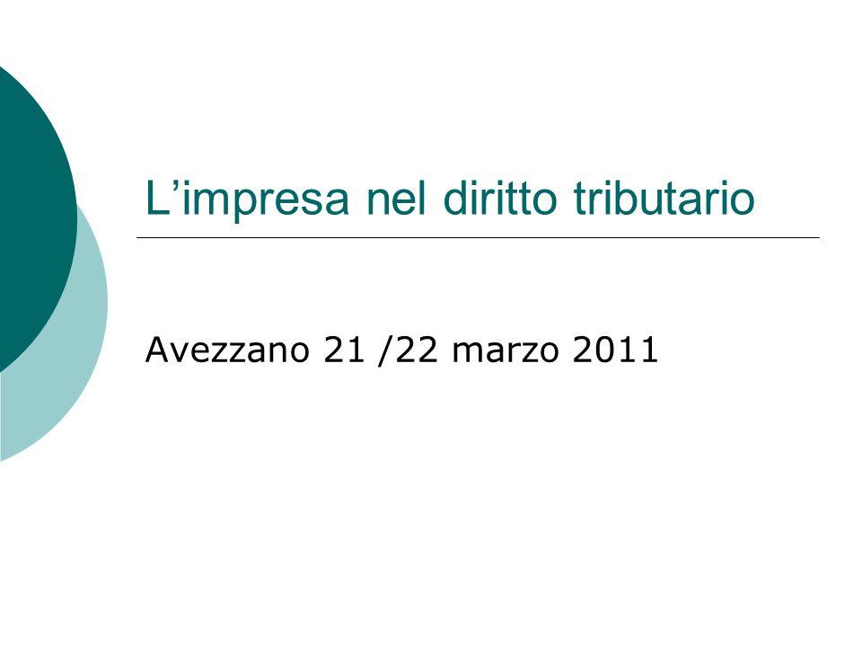 L'impresa nel diritto tributario Avezzano 21 /22 marzo 2011