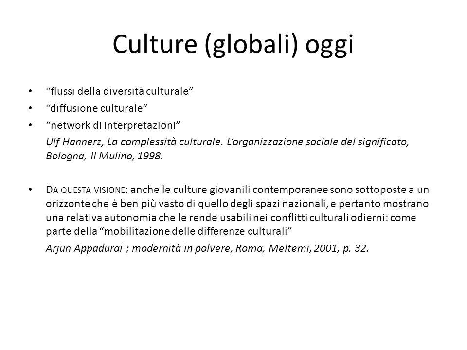 Culture (globali) oggi flussi della diversità culturale diffusione culturale network di interpretazioni Ulf Hannerz, La complessità culturale.