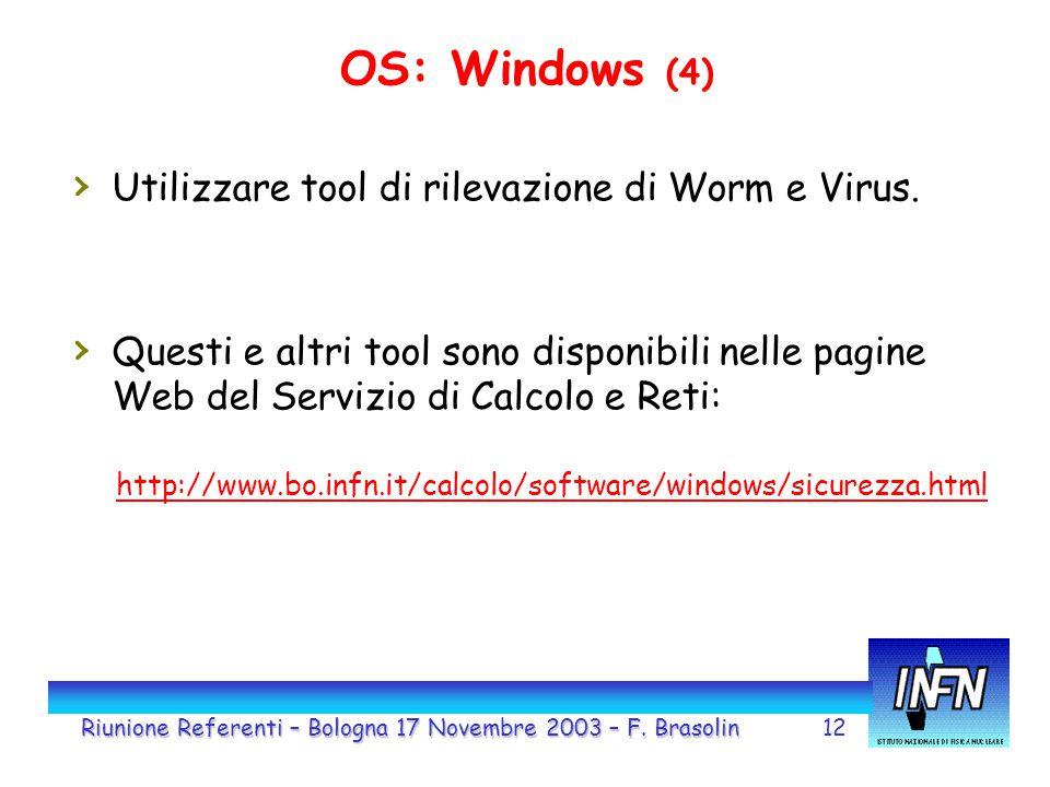12 OS: Windows (4) › Utilizzare tool di rilevazione di Worm e Virus. › Questi e altri tool sono disponibili nelle pagine Web del Servizio di Calcolo e