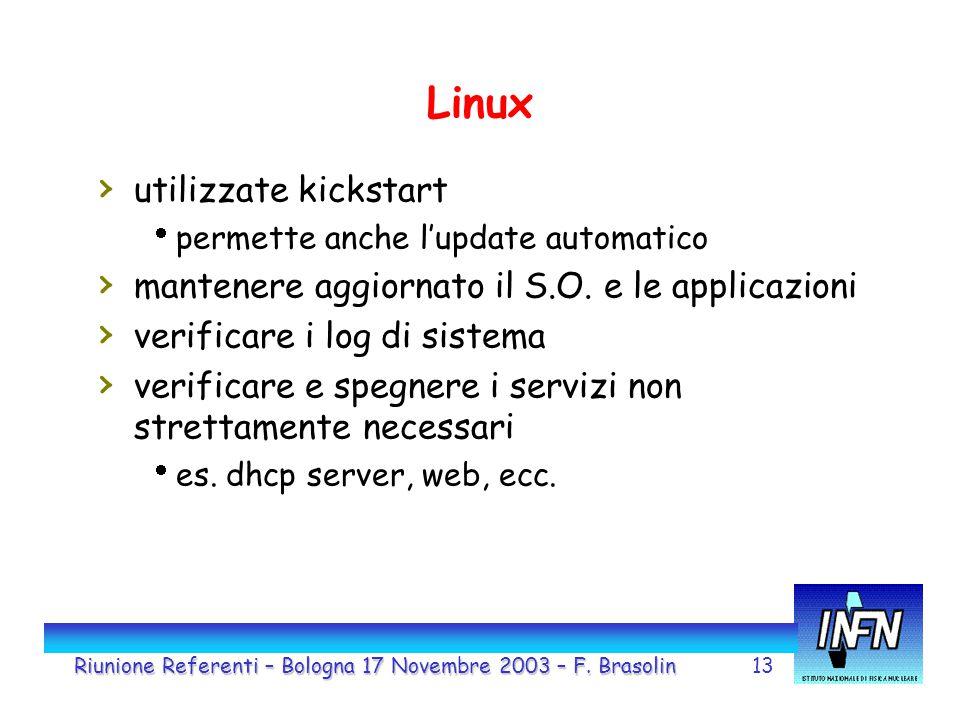 13 Linux › utilizzate kickstart  permette anche l'update automatico › mantenere aggiornato il S.O. e le applicazioni › verificare i log di sistema ›