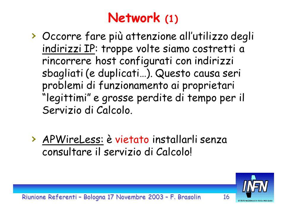 16 Network (1) › Occorre fare più attenzione all'utilizzo degli indirizzi IP: troppe volte siamo costretti a rincorrere host configurati con indirizzi sbagliati (e duplicati…).