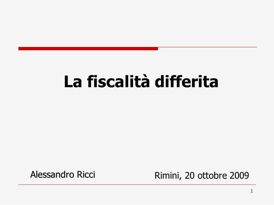 1 La fiscalità differita Rimini, 20 ottobre 2009 Alessandro Ricci