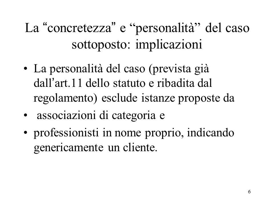 """6 La """"concretezza"""" e """"personalità"""" del caso sottoposto: implicazioni La personalità del caso (prevista già dall'art.11 dello statuto e ribadita dal re"""