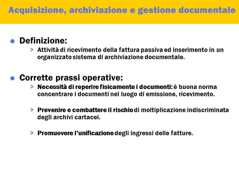 Ciclo Passivo Le diverse fasi: Acquisizione, archiviazione e gestione documentale Controlli documentali, verifiche e gestione delle discrepanze Contab