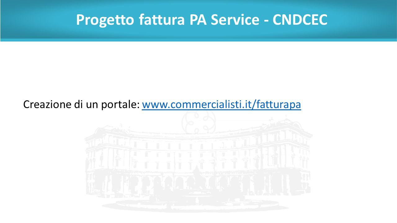 Progetto fattura PA Service - CNDCEC Creazione di un portale: www.commercialisti.it/fatturapawww.commercialisti.it/fatturapa