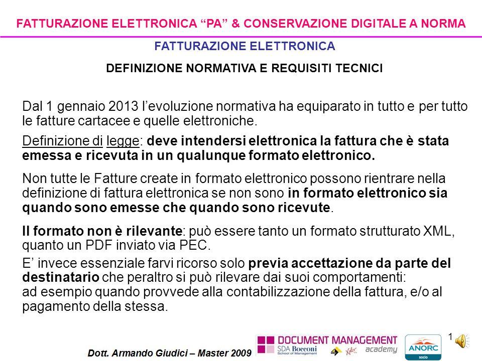 1 Dal 1 gennaio 2013 l'evoluzione normativa ha equiparato in tutto e per tutto le fatture cartacee e quelle elettroniche.