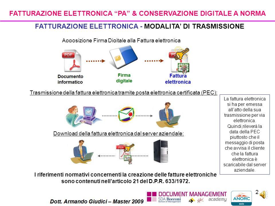 1 Dal 1 gennaio 2013 l'evoluzione normativa ha equiparato in tutto e per tutto le fatture cartacee e quelle elettroniche. Definizione di legge: deve i