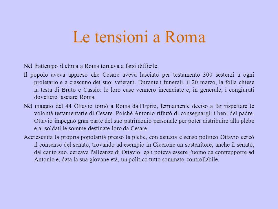 Le tensioni a Roma Nel frattempo il clima a Roma tornava a farsi difficile.
