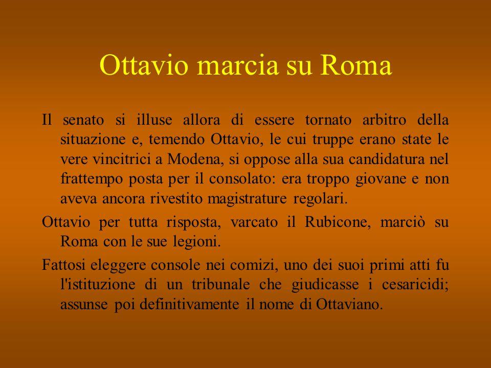 Il secondo triumvirato L ostilità del senato portò Ottaviano a riavvicinarsi ad Antonio, che nel frattempo aveva raccolto attorno a sé un grande esercito.