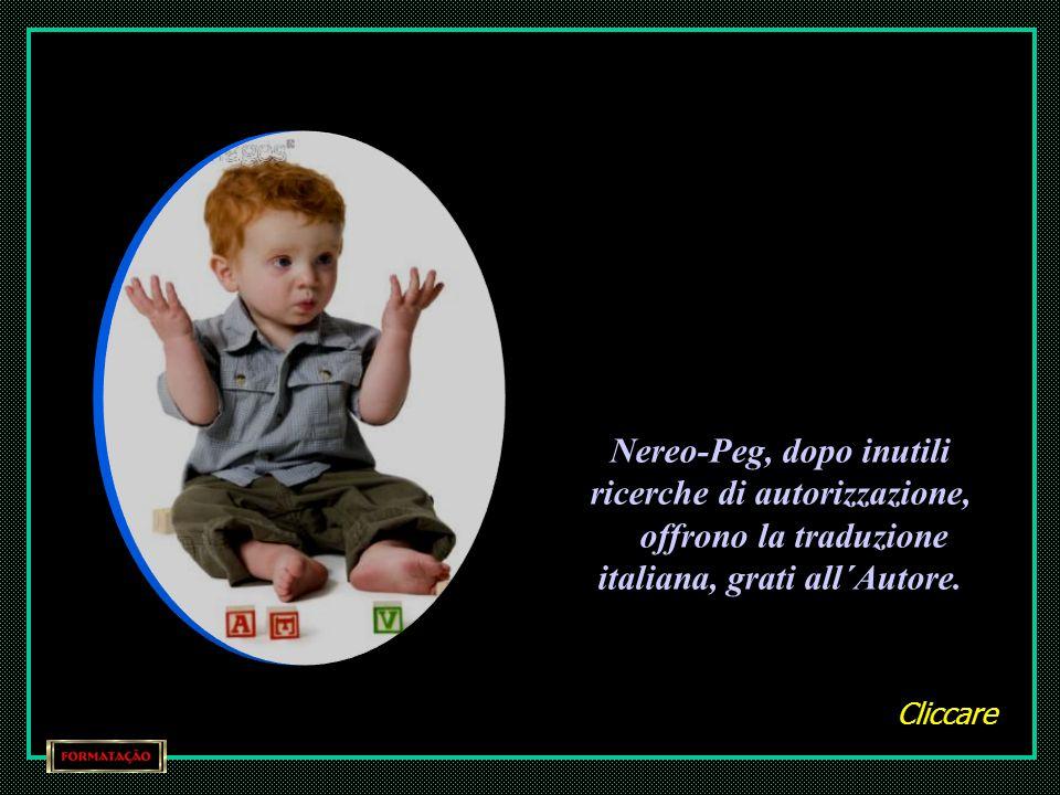 Nereo-Peg, dopo inutili ricerche di autorizzazione, offrono la traduzione italiana, grati all´Autore.