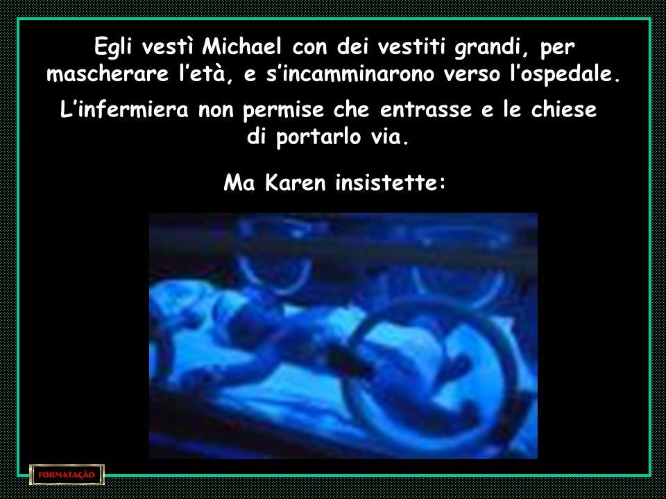 Michael continuava ad insistere con i suoi genitori perché lo lasciassero cantare per sua sorella, ma ai bambini non era permesso l'ingresso all'UTI.