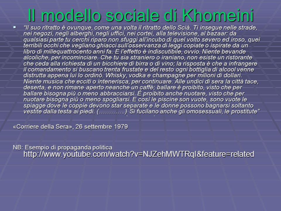 Il modello sociale di Khomeini  Il suo ritratto è ovunque, come una volta il ritratto dello Scià.