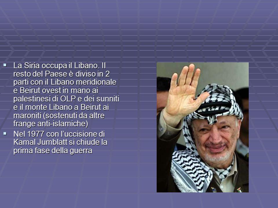 La guerra in Libano (2 fase)  Invasione israeliana del Paese con l'operazione Litani 1978.