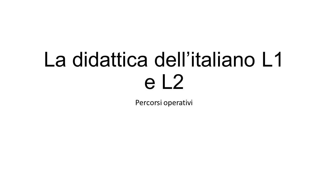La didattica dell'italiano L1 e L2 Percorsi operativi