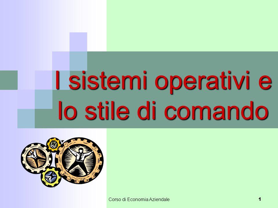 Corso di Economia Aziendale 1 I sistemi operativi e lo stile di comando
