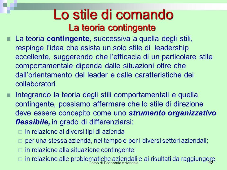 La teoria contingente, successiva a quella degli stili, respinge l'idea che esista un solo stile di leadership eccellente, suggerendo che l'efficacia