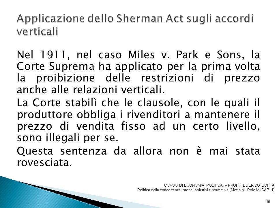 Nel 1911, nel caso Miles v. Park e Sons, la Corte Suprema ha applicato per la prima volta la proibizione delle restrizioni di prezzo anche alle relazi