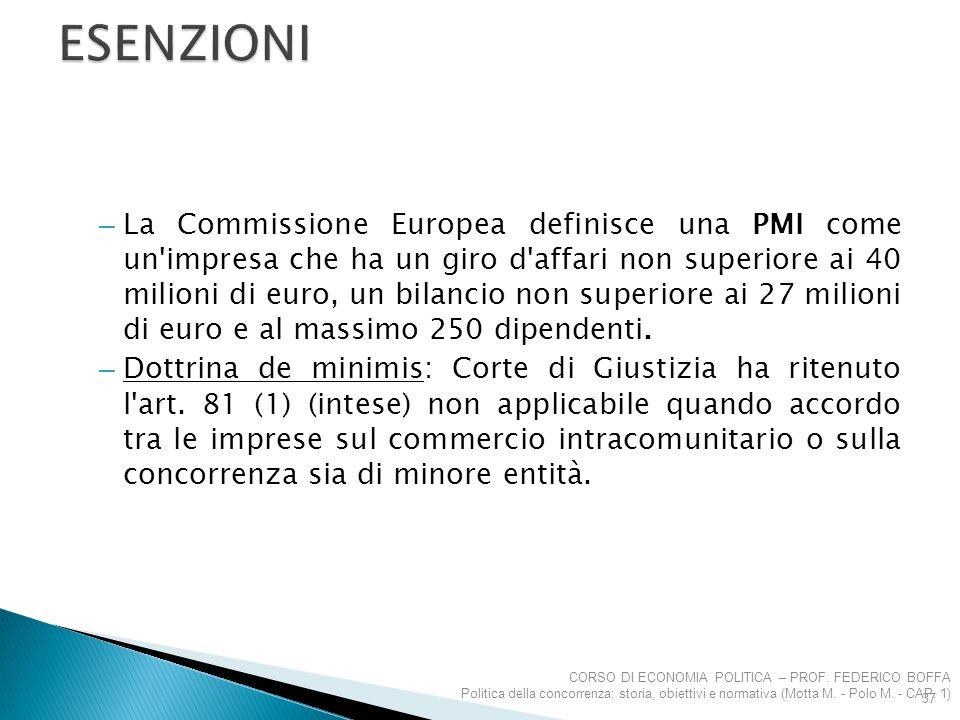 – La Commissione Europea definisce una PMI come un'impresa che ha un giro d'affari non superiore ai 40 milioni di euro, un bilancio non superiore ai 2