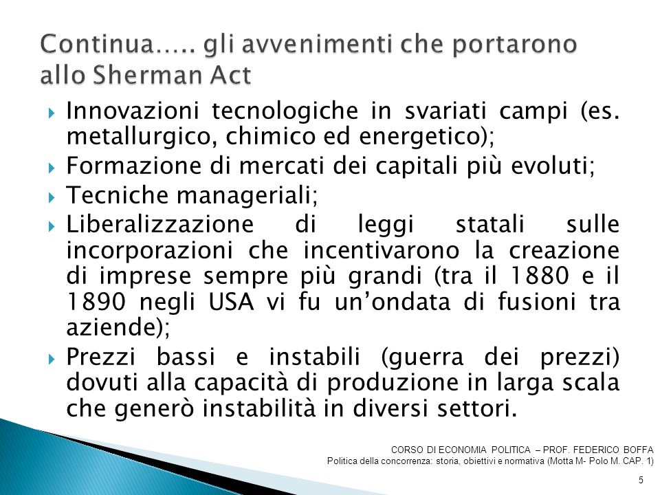  Innovazioni tecnologiche in svariati campi (es. metallurgico, chimico ed energetico);  Formazione di mercati dei capitali più evoluti;  Tecniche m
