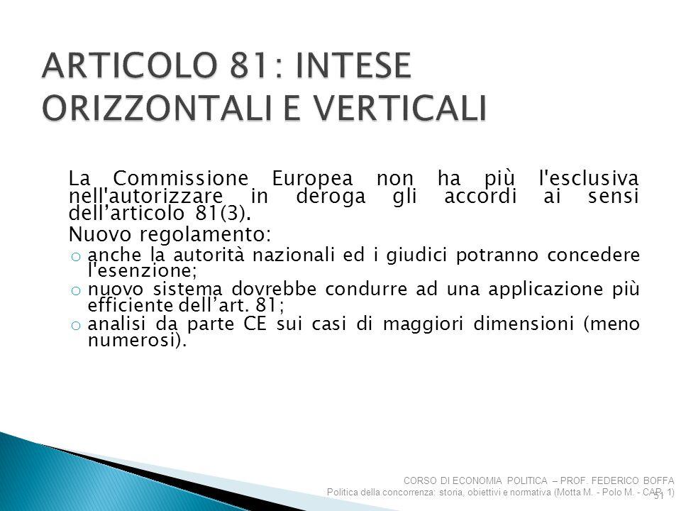 La Commissione Europea non ha più l'esclusiva nell'autorizzare in deroga gli accordi ai sensi dell'articolo 81(3). Nuovo regolamento: o anche la autor