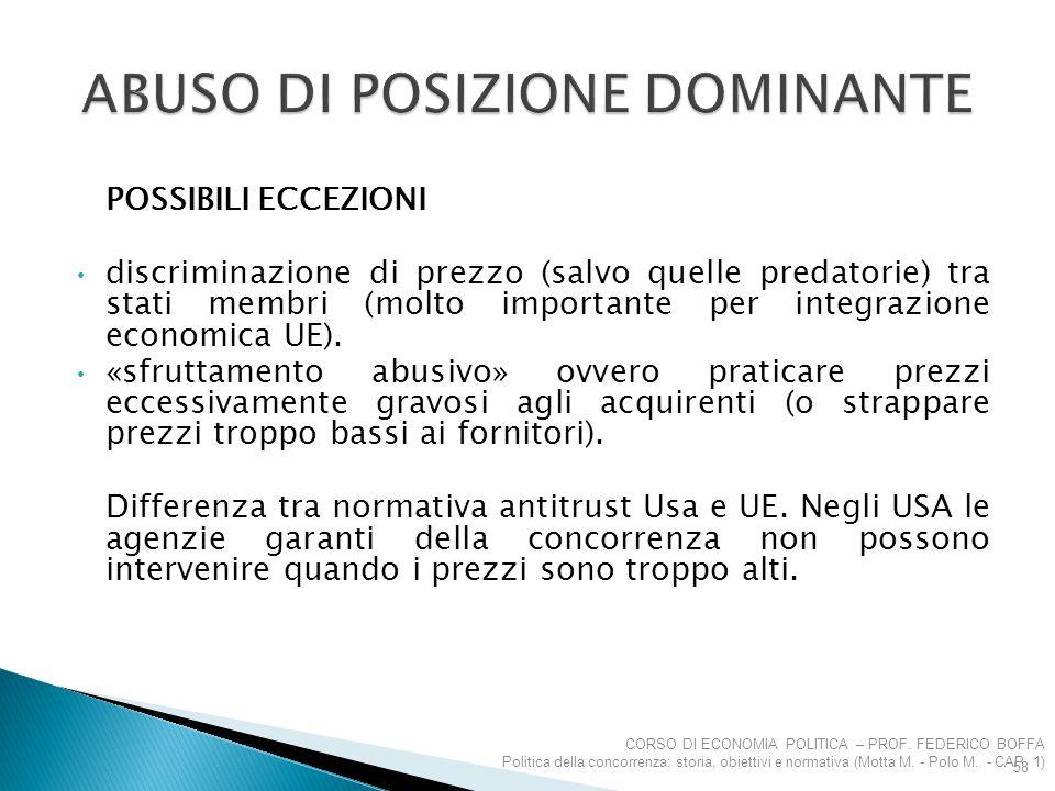 POSSIBILI ECCEZIONI discriminazione di prezzo (salvo quelle predatorie) tra stati membri (molto importante per integrazione economica UE). «sfruttamen