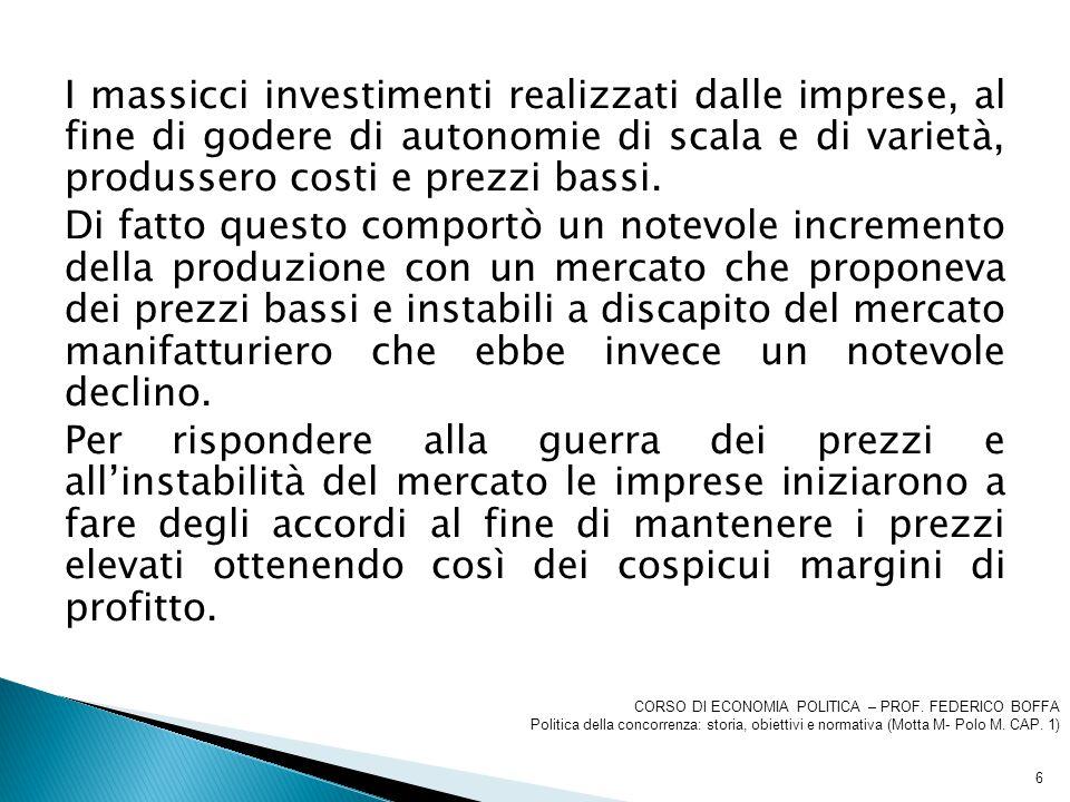 I massicci investimenti realizzati dalle imprese, al fine di godere di autonomie di scala e di varietà, produssero costi e prezzi bassi. Di fatto ques