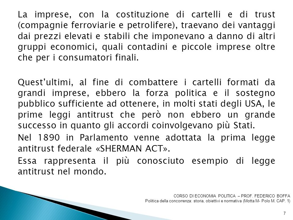  Le principali disposizioni si ritrovano negli articoli 2 e 4 per quanto riguarda la disciplina delle intese (la legge italiana riprende fedelmente l'art.