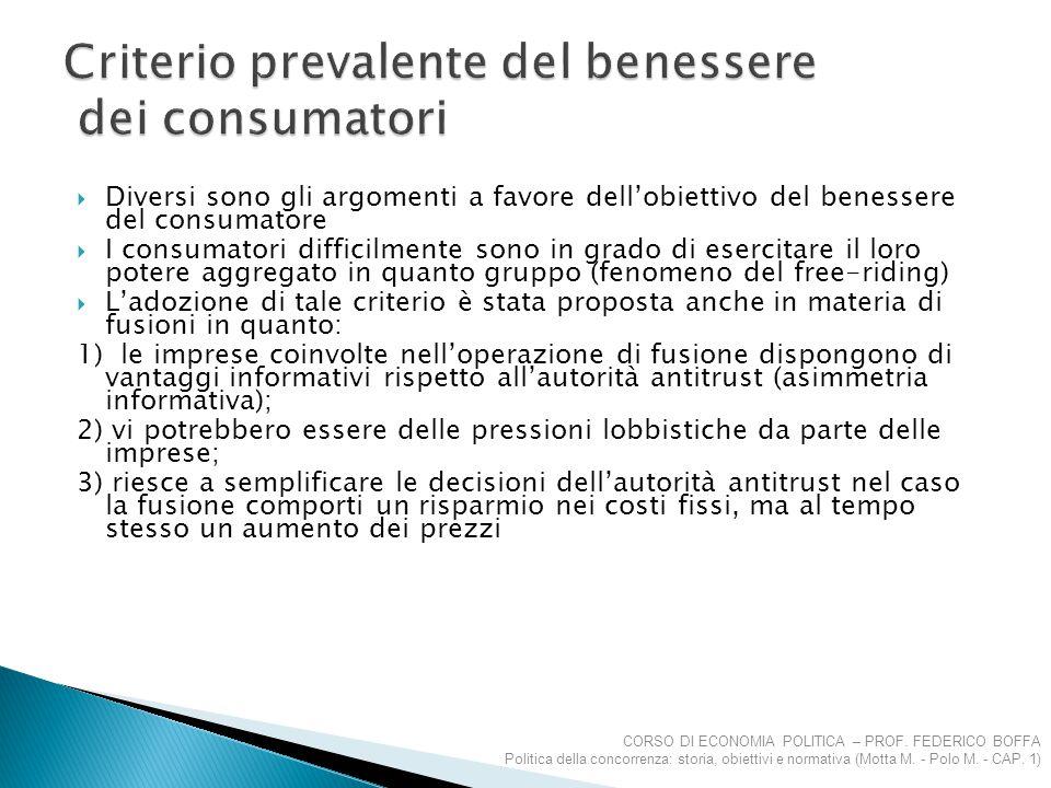  Diversi sono gli argomenti a favore dell'obiettivo del benessere del consumatore  I consumatori difficilmente sono in grado di esercitare il loro p