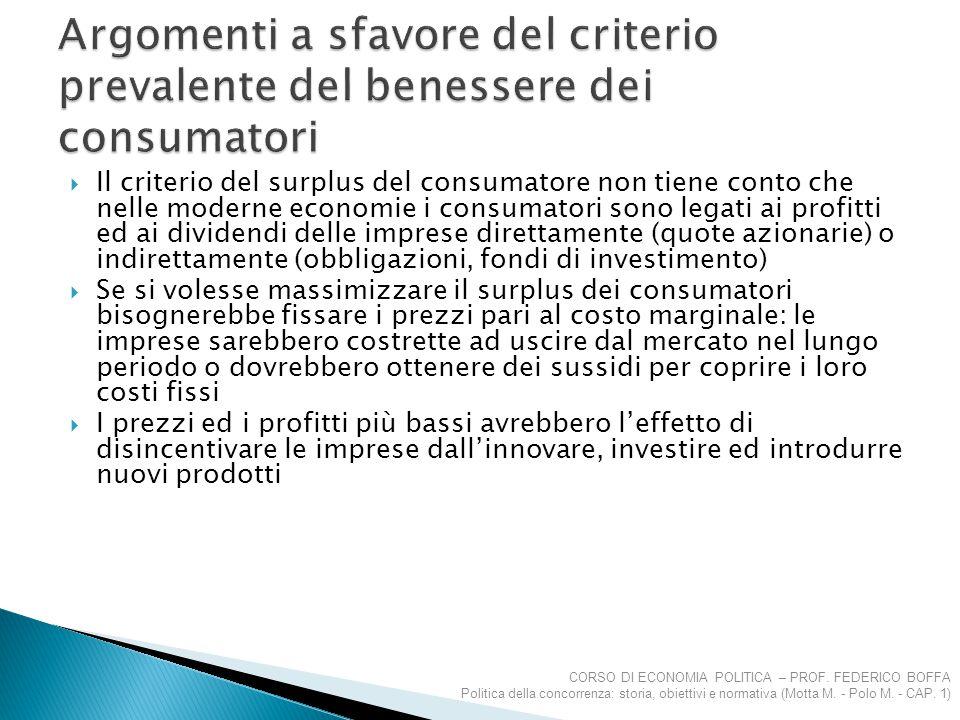  Il criterio del surplus del consumatore non tiene conto che nelle moderne economie i consumatori sono legati ai profitti ed ai dividendi delle impre
