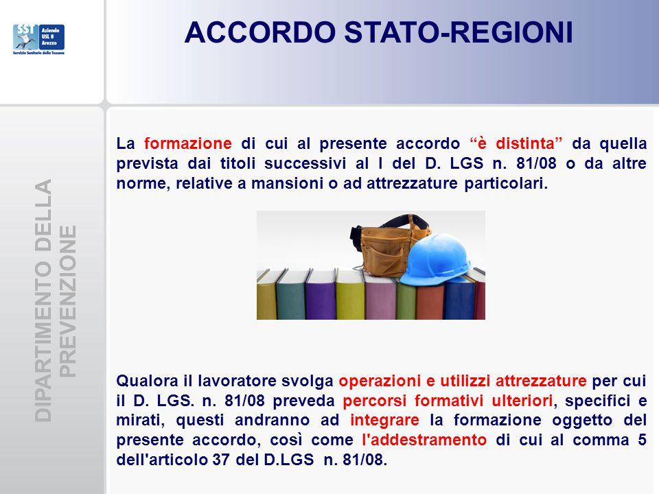 DIPARTIMENTO DELLA PREVENZIONE ACCORDO STATO-REGIONI La formazione di cui al presente accordo è distinta da quella prevista dai titoli successivi al I del D.