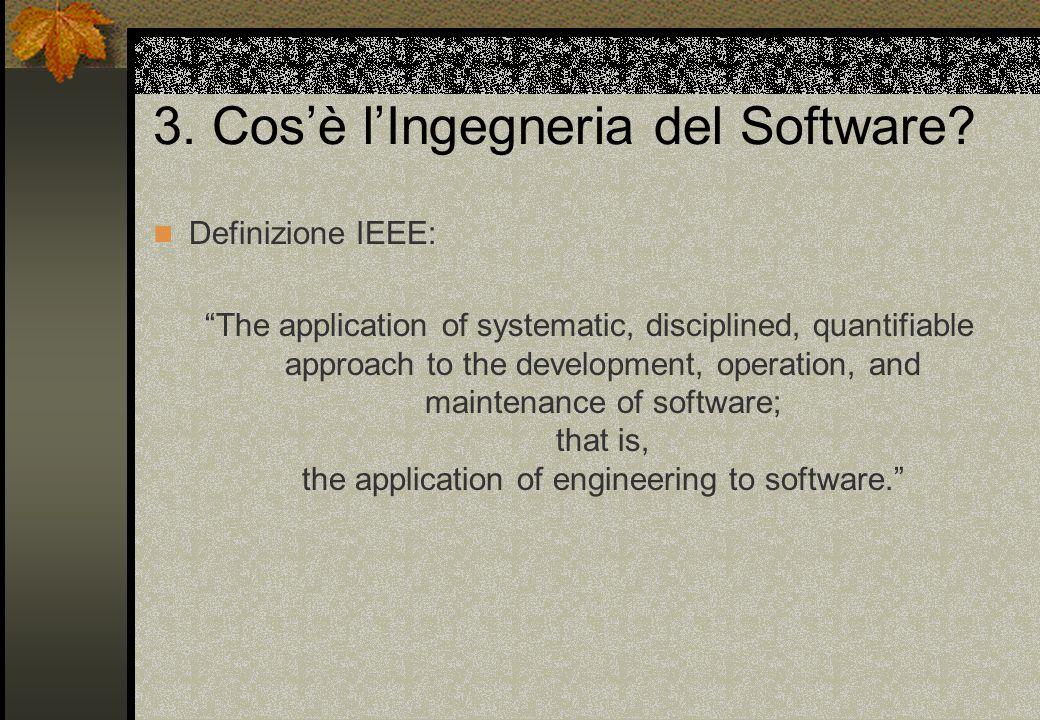 3.Cos'è l'Ingegneria del Software.