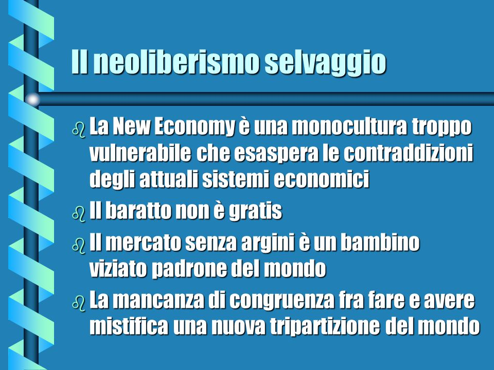 La truffa della globalizzazione b La b La globalizzazione fa bene a chi non ce l'ha GliGli USA L'OrienteL'Oriente b Globalizzazione b Globalizzazione