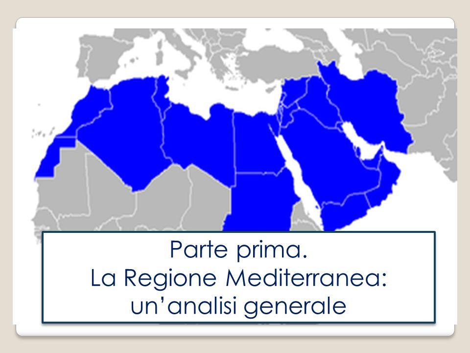 Parte prima. La Regione Mediterranea: un'analisi generale Parte prima. La Regione Mediterranea: un'analisi generale