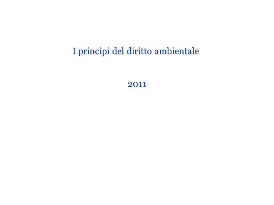 I principi del diritto ambientale I principi del diritto ambientale 2011
