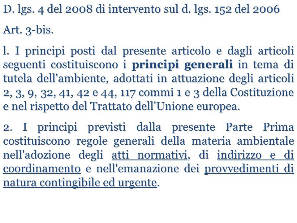 D. lgs. 4 del 2008 di intervento sul d. lgs. 152 del 2006 Art. 3-bis. l. I principi posti dal presente articolo e dagli articoli seguenti costituiscon
