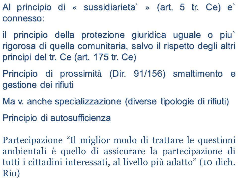 Al principio di « sussidiarieta` » (art. 5 tr. Ce) e` connesso: il principio della protezione giuridica uguale o piu` rigorosa di quella comunitaria,