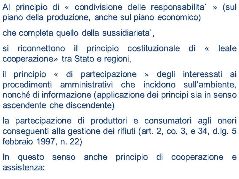 Al principio di « condivisione delle responsabilita` » (sul piano della produzione, anche sul piano economico) che completa quello della sussidiarieta