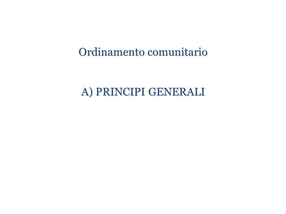 Ordinamento comunitario A) PRINCIPI GENERALI