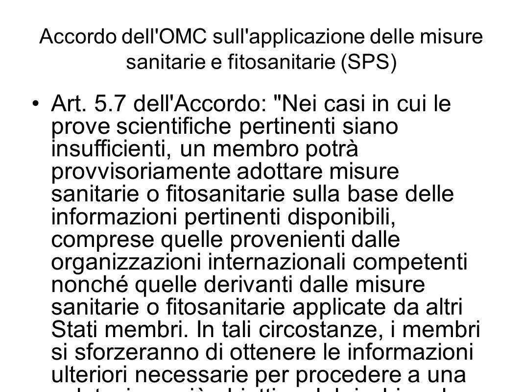 Accordo dell'OMC sull'applicazione delle misure sanitarie e fitosanitarie (SPS) Art. 5.7 dell'Accordo: